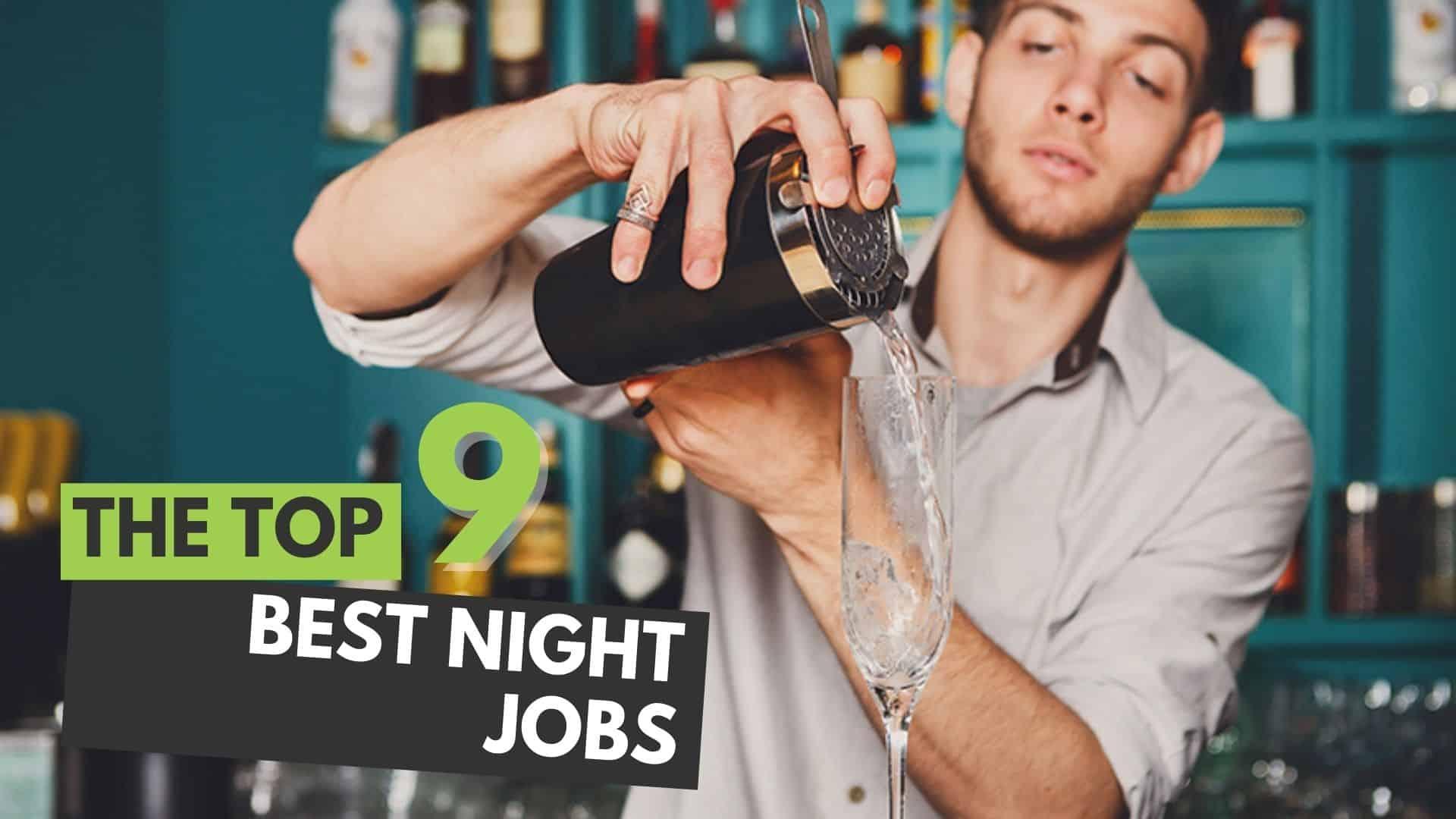 The Top 9 Best Night Jobs