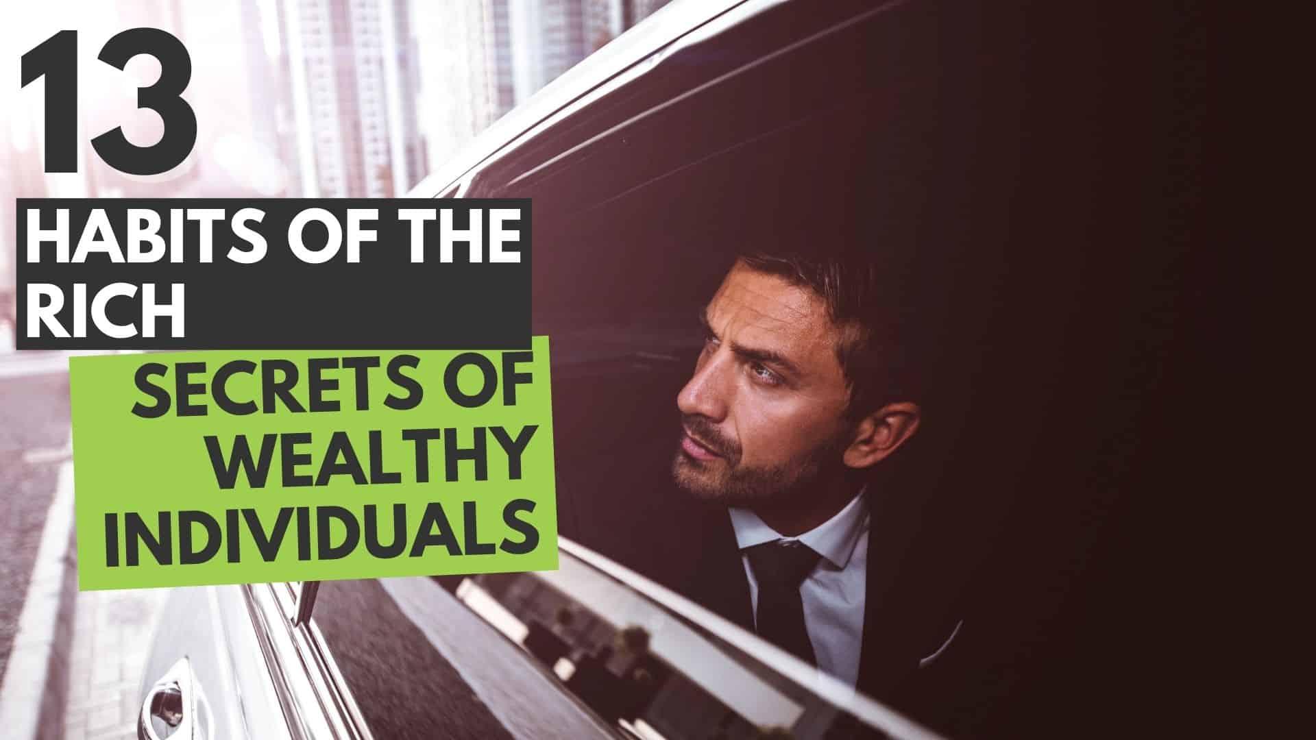 Secrets of the Wealthy: 13 Habits