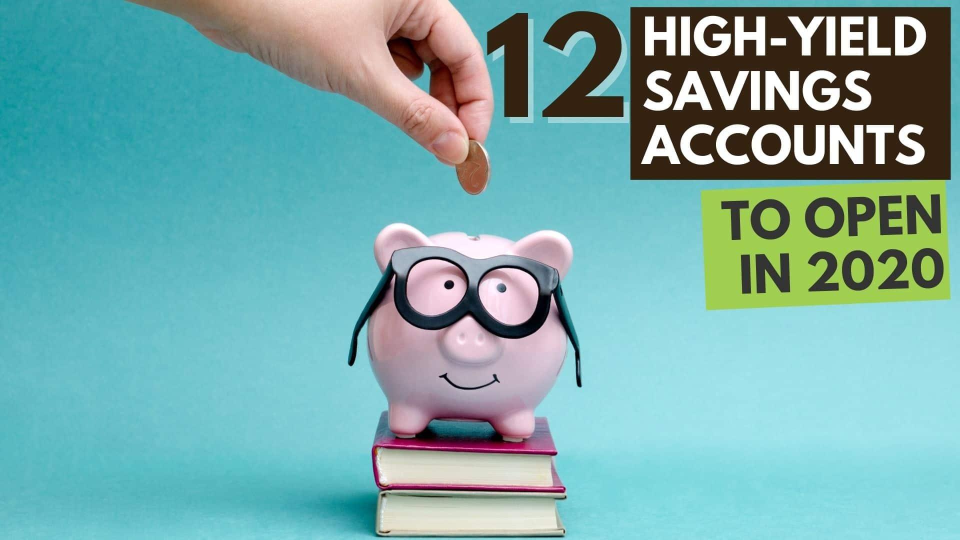 12 High-Yield Savings to open in 2020