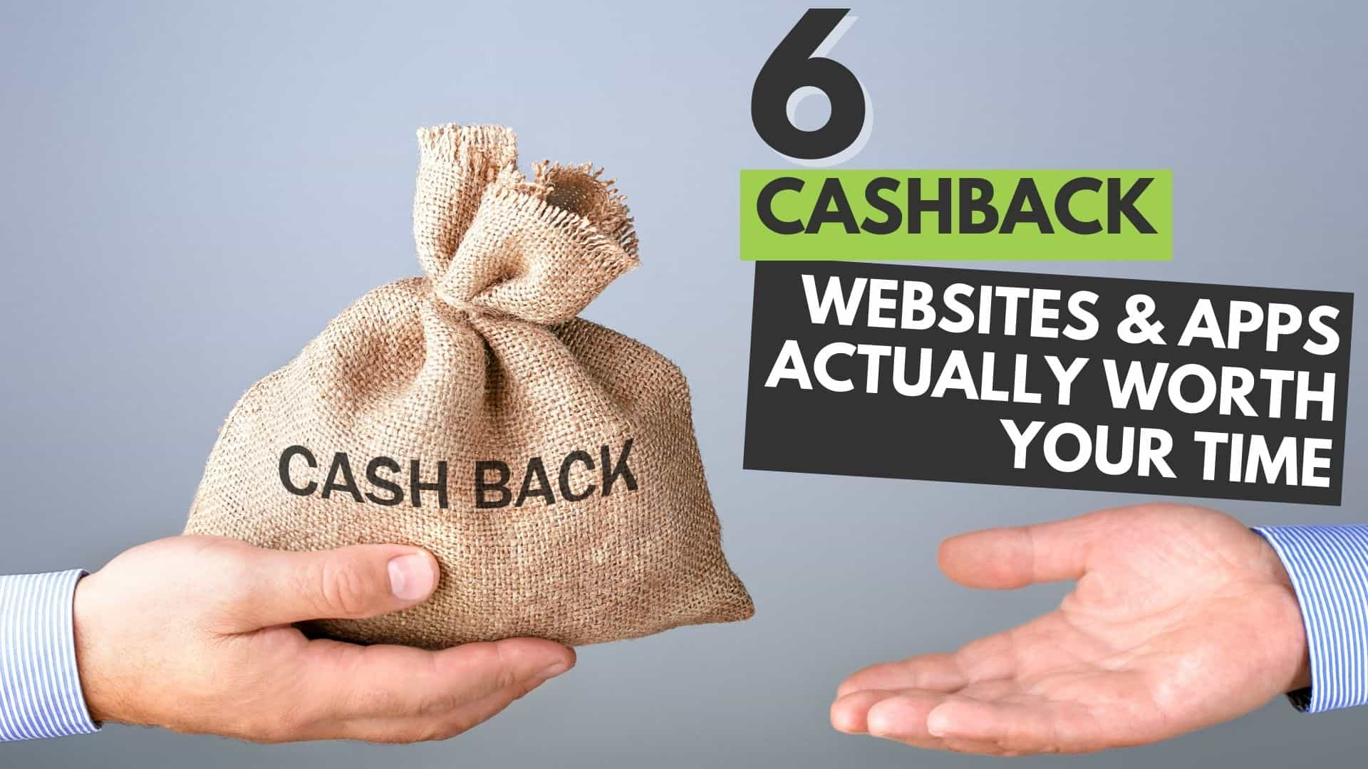 6 Cashback Shopping Websites Worth Your Time