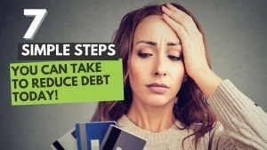 Reduce Debt Today: 7 Simple Actions You Can Take