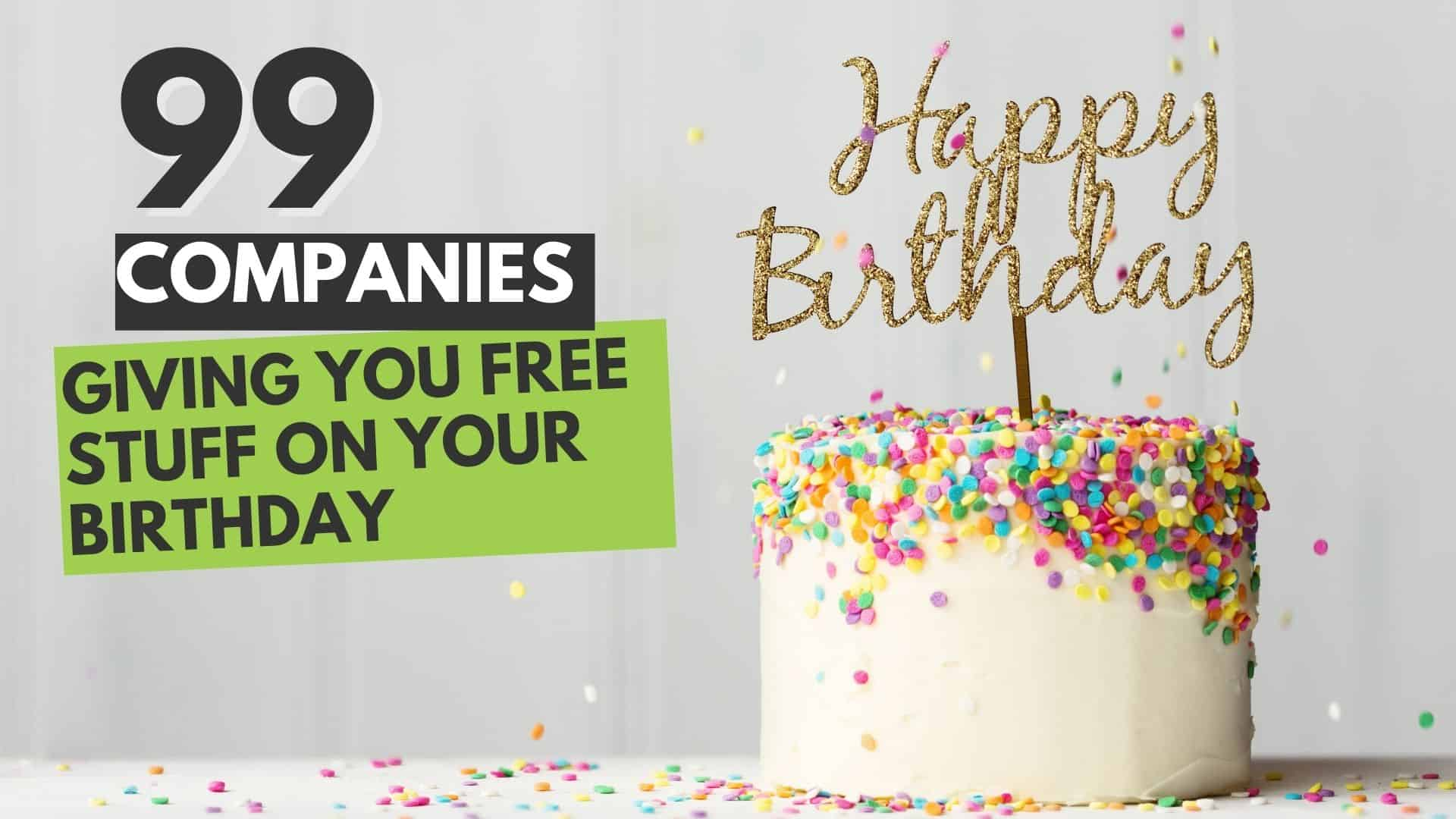 99 Companies With Free Stuff on Your Birthday!