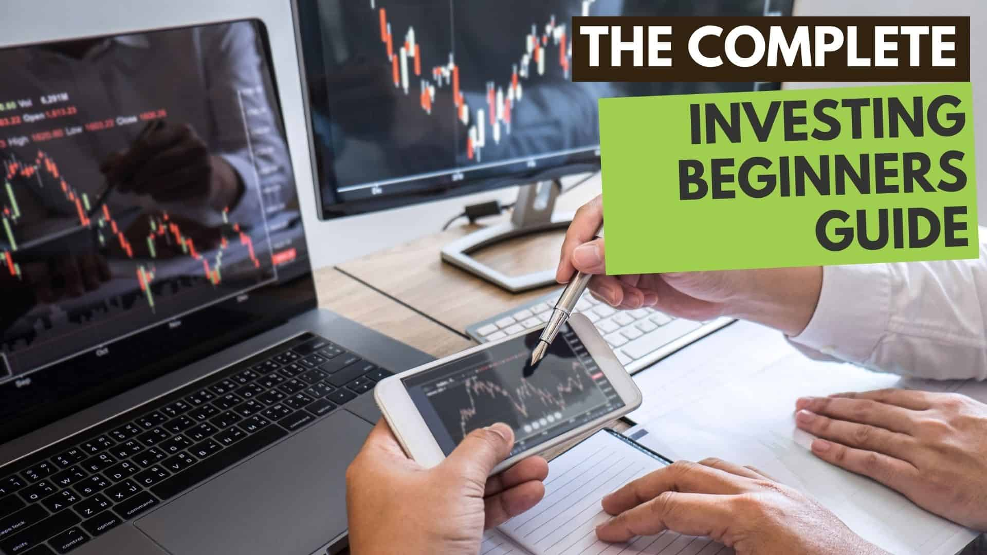 The Complete Investing Beginners Guide
