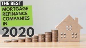 The Best Mortgage Refinance Companies in 2020