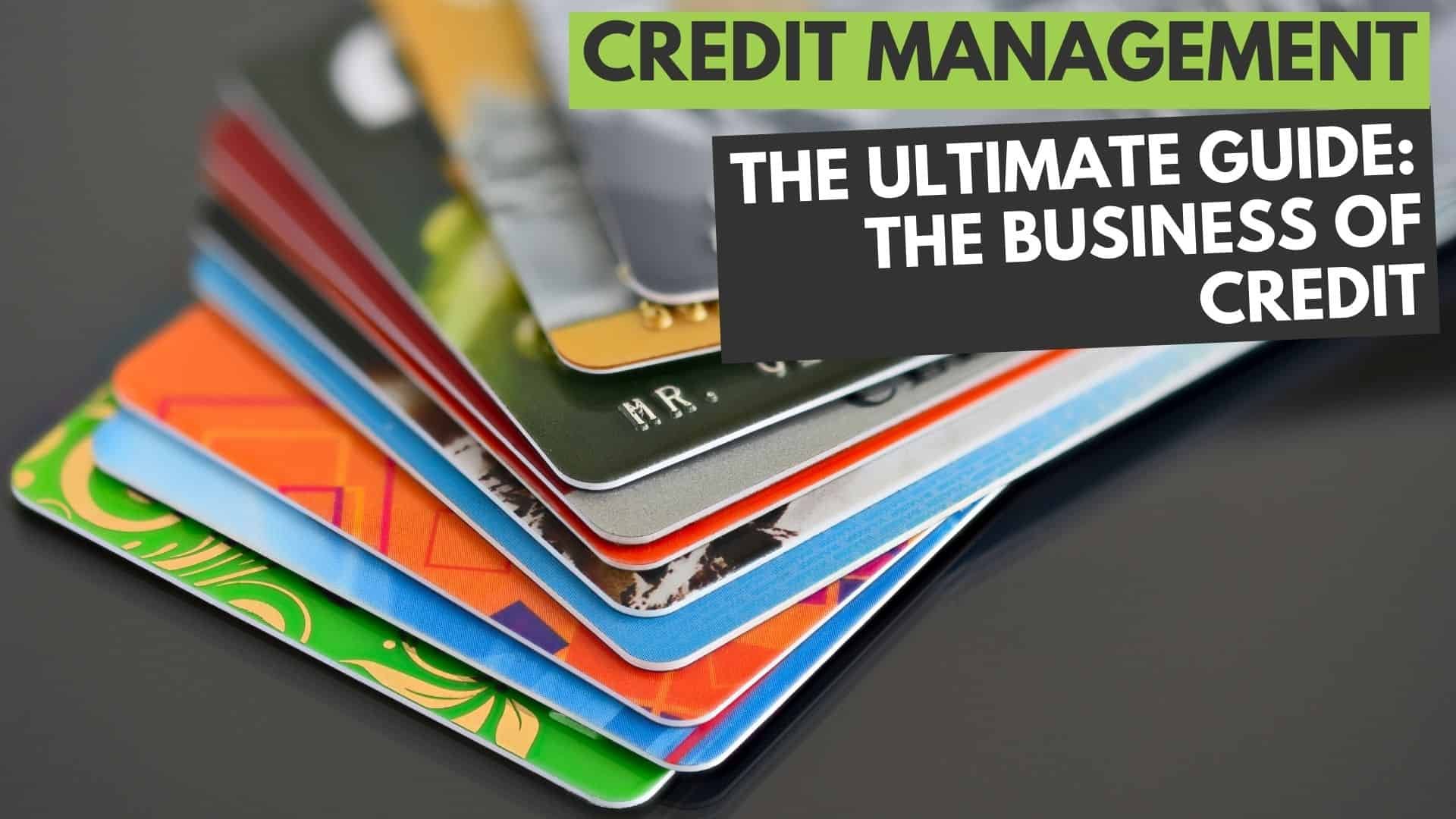 Credit Management: The Ultimate Guide